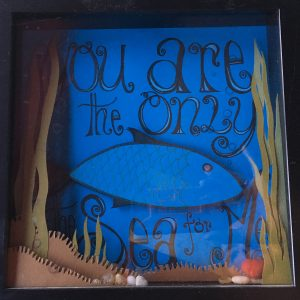 You Are the Only Fish in the Sea for Me!